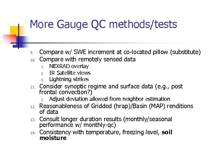 More Gauge QC methods/tests 9. 10. Compare w/ SWE increment at co-located pillow (substitute)