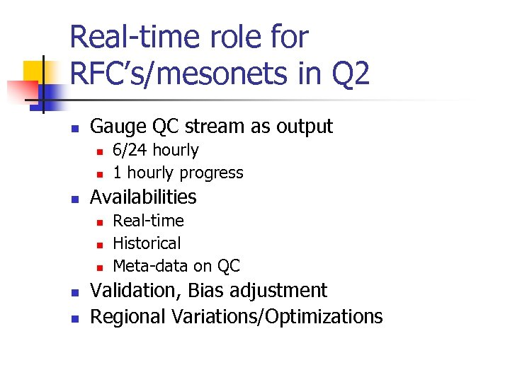 Real-time role for RFC's/mesonets in Q 2 n Gauge QC stream as output n