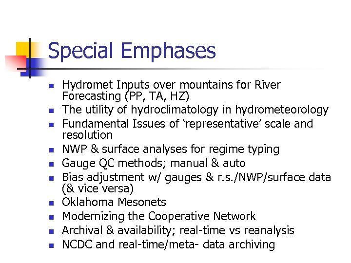 Special Emphases n n n n n Hydromet Inputs over mountains for River Forecasting