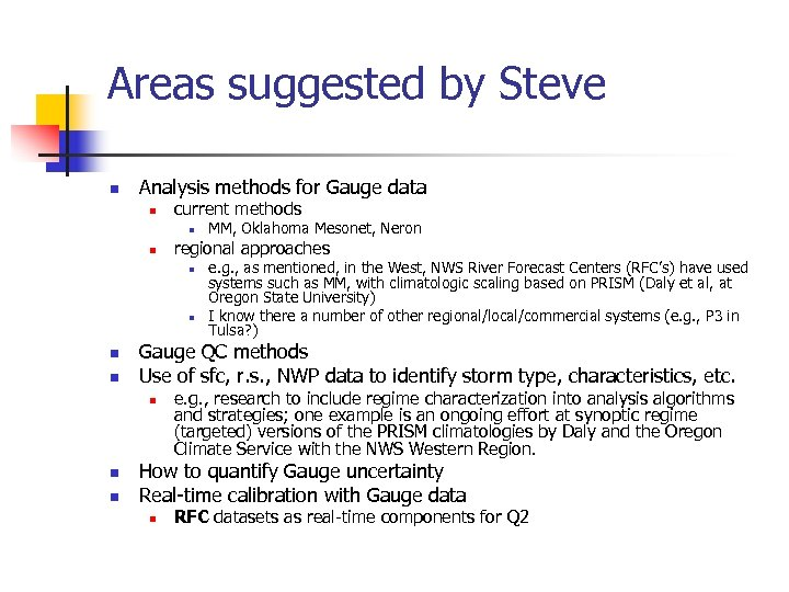 Areas suggested by Steve n Analysis methods for Gauge data n current methods n