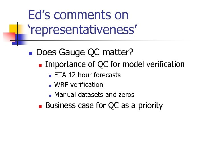 Ed's comments on 'representativeness' n Does Gauge QC matter? n Importance of QC for