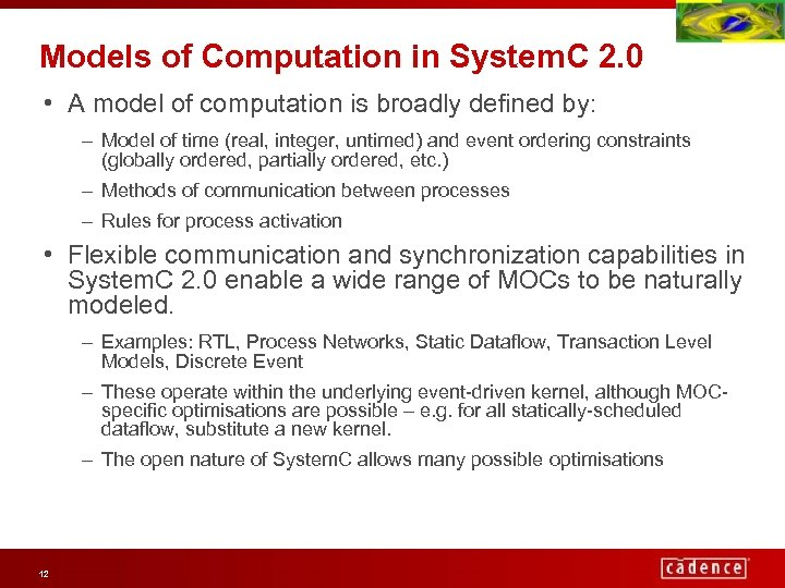 Models of Computation in System. C 2. 0 • A model of computation is