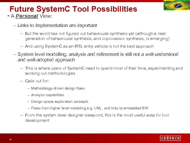 Future System. C Tool Possibilities • A Personal View: – Links to Implementation are