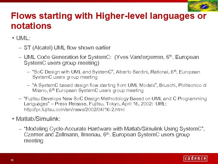 Flows starting with Higher-level languages or notations • UML: – ST (Alcatel) UML flow
