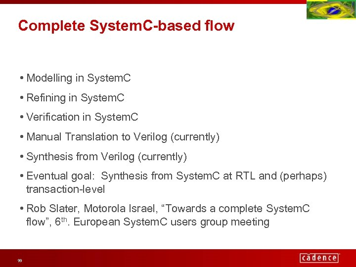 Complete System. C-based flow • Modelling in System. C • Refining in System. C