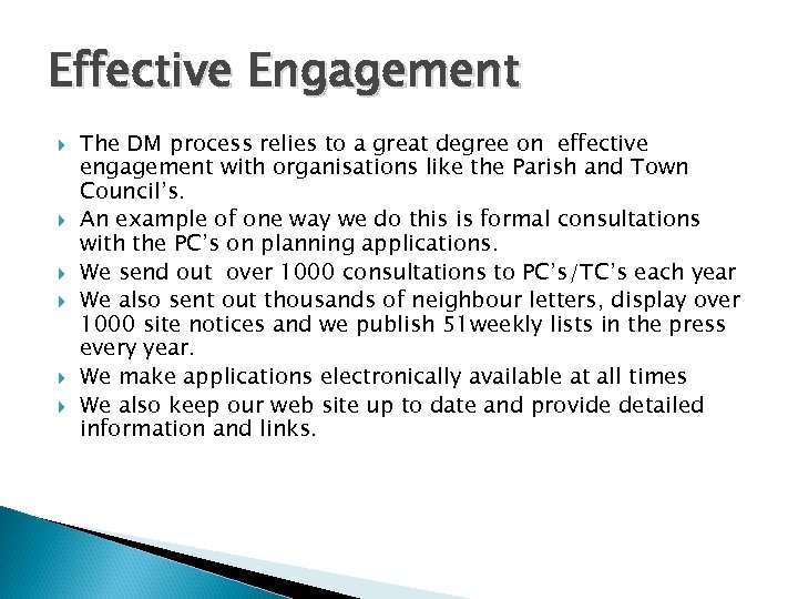 Effective Engagement The DM process relies to a great degree on effective engagement with