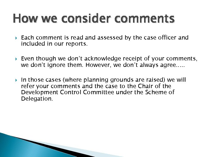How we consider comments Each comment is read and assessed by the case officer