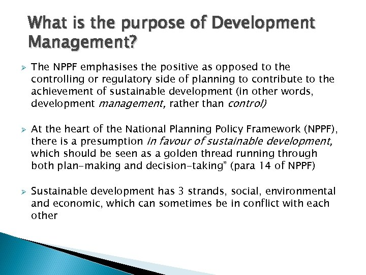 What is the purpose of Development Management? Ø Ø Ø The NPPF emphasises the