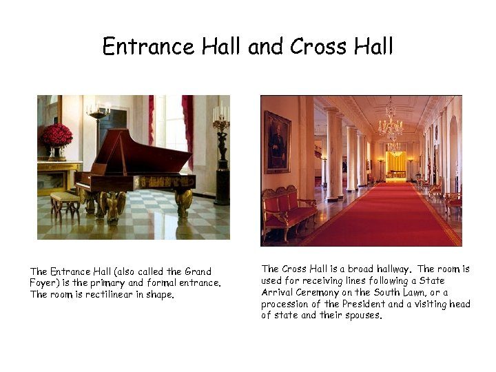 Entrance Hall and Cross Hall The Entrance Hall (also called the Grand Foyer) is
