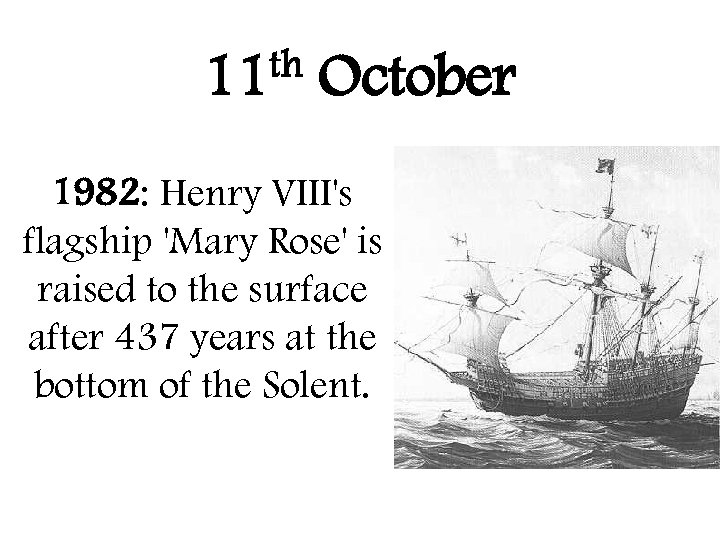 th 11 October 1982: Henry VIII's flagship 'Mary Rose' is raised to the surface