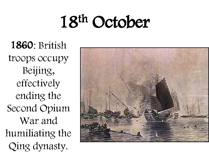 th 18 1860: British troops occupy Beijing, effectively ending the Second Opium War and
