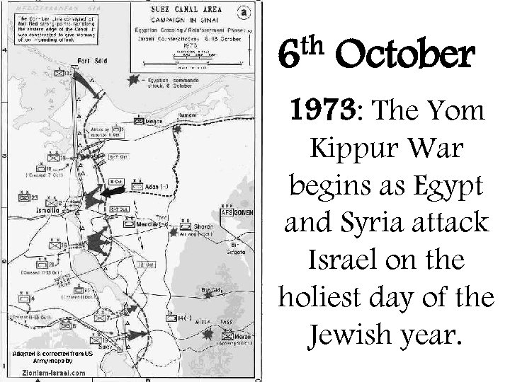 th 6 October 1973: The Yom Kippur War begins as Egypt and Syria attack