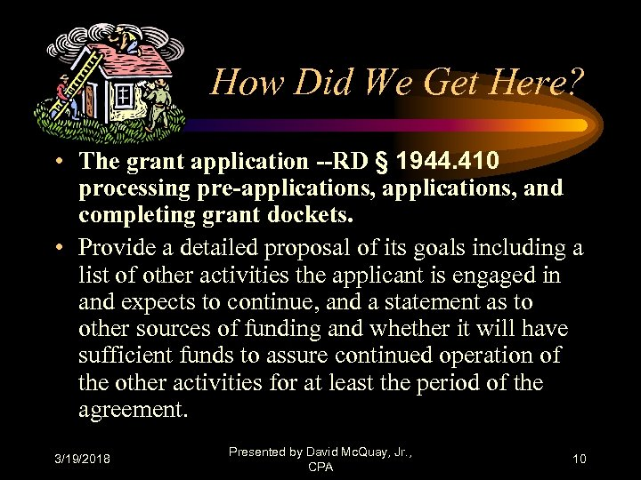 How Did We Get Here? • The grant application --RD § 1944. 410 processing