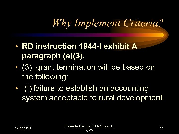 Why Implement Criteria? • RD instruction 1944 -I exhibit A paragraph (e)(3). • (3)