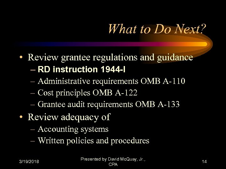What to Do Next? • Review grantee regulations and guidance – RD instruction 1944