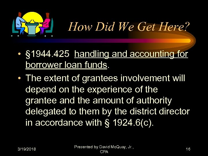 How Did We Get Here? • § 1944. 425 handling and accounting for borrower