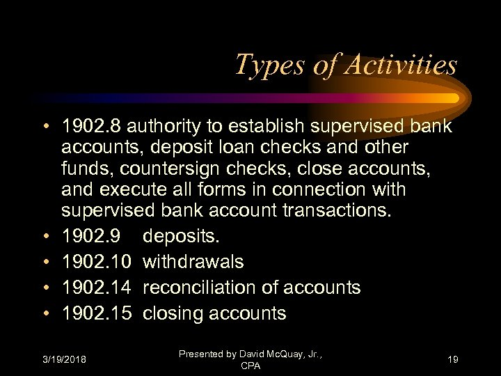 Types of Activities • 1902. 8 authority to establish supervised bank accounts, deposit loan