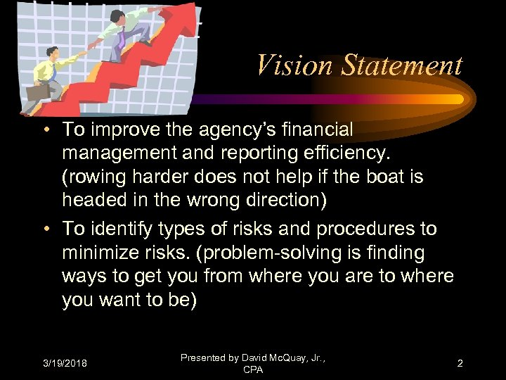 Vision Statement • To improve the agency's financial management and reporting efficiency. (rowing harder