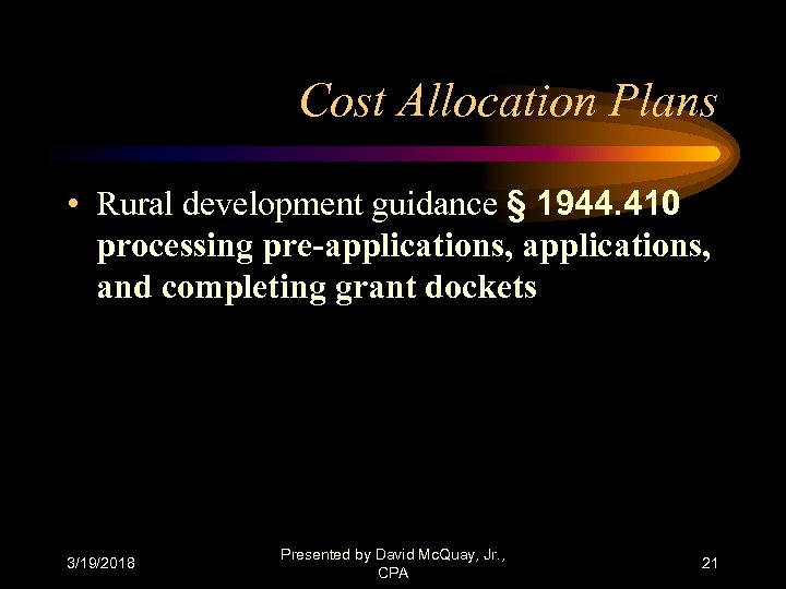 Cost Allocation Plans • Rural development guidance § 1944. 410 processing pre-applications, and completing
