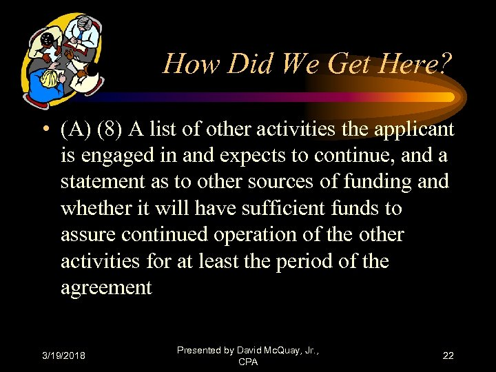 How Did We Get Here? • (A) (8) A list of other activities the