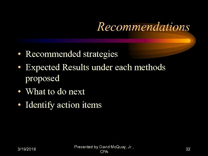 Recommendations • Recommended strategies • Expected Results under each methods proposed • What to