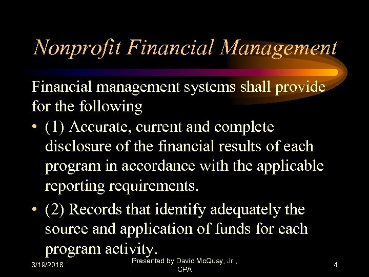 Nonprofit Financial Management Financial management systems shall provide for the following • (1) Accurate,