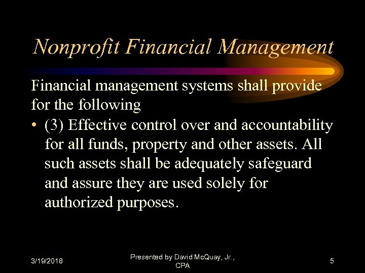 Nonprofit Financial Management Financial management systems shall provide for the following • (3) Effective