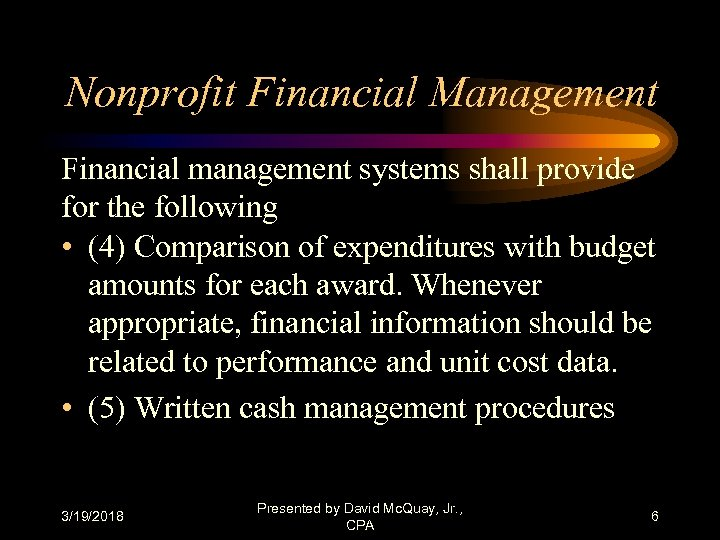 Nonprofit Financial Management Financial management systems shall provide for the following • (4) Comparison