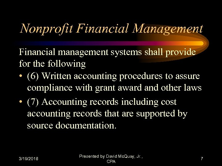 Nonprofit Financial Management Financial management systems shall provide for the following • (6) Written