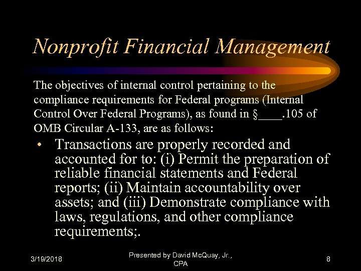 Nonprofit Financial Management The objectives of internal control pertaining to the compliance requirements for