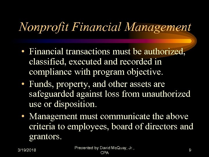 Nonprofit Financial Management • Financial transactions must be authorized, classified, executed and recorded in