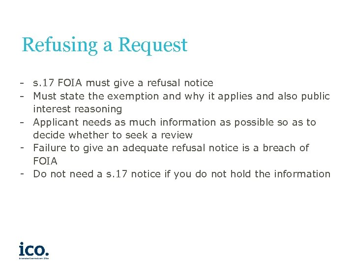 Refusing a Request - s. 17 FOIA must give a refusal notice - Must