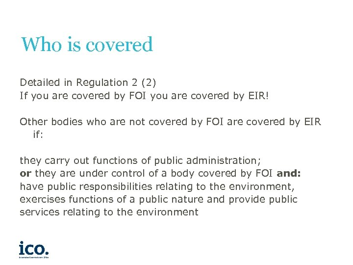 Who is covered Detailed in Regulation 2 (2) If you are covered by FOI