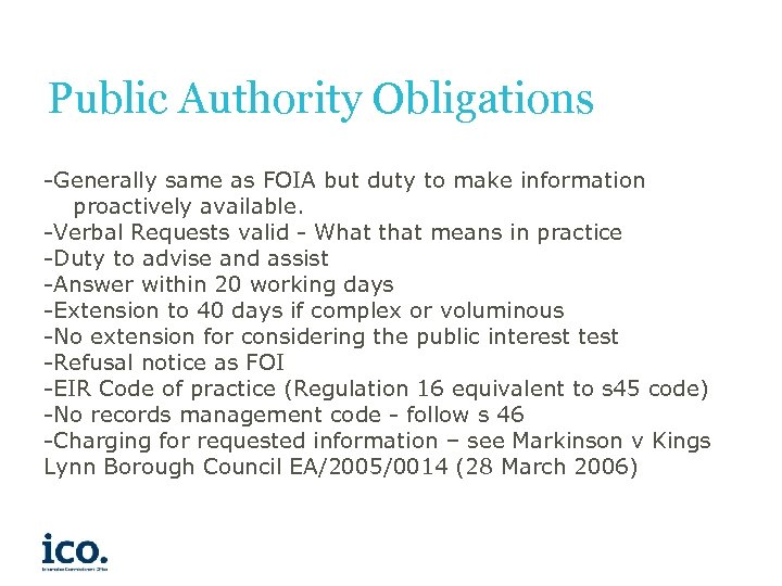 Public Authority Obligations -Generally same as FOIA but duty to make information proactively available.