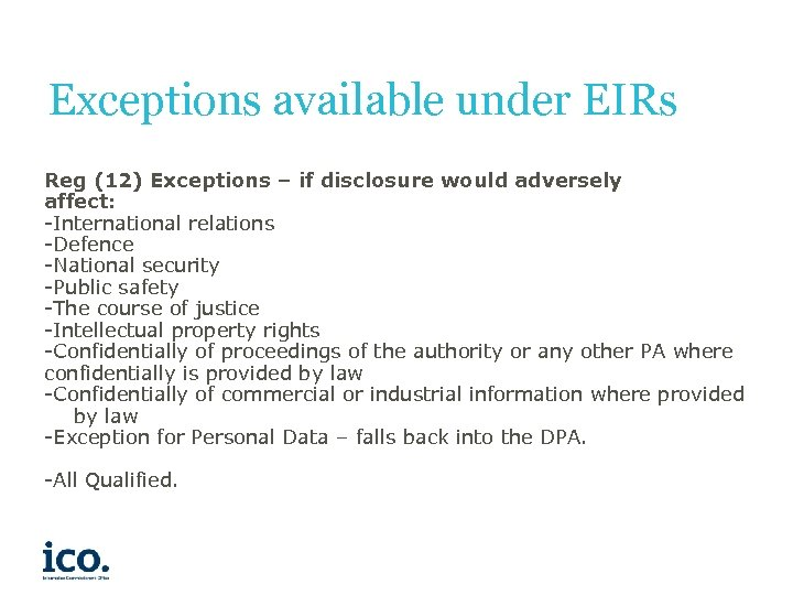 Exceptions available under EIRs Reg (12) Exceptions – if disclosure would adversely affect: -International