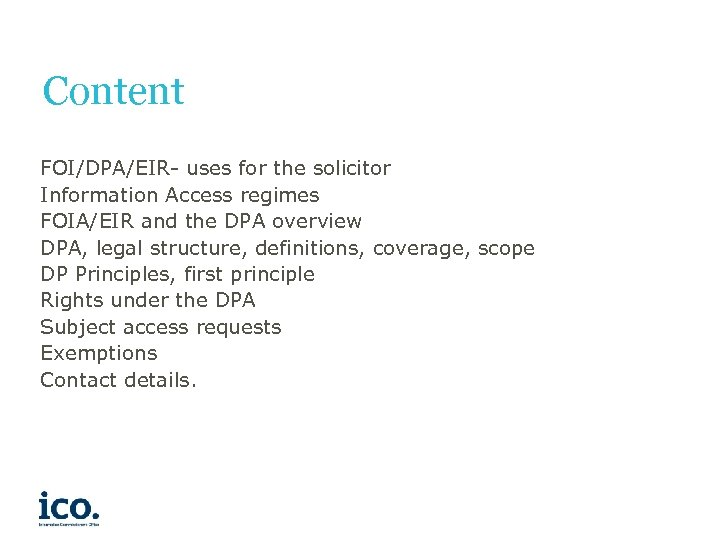 Content FOI/DPA/EIR- uses for the solicitor Information Access regimes FOIA/EIR and the DPA overview