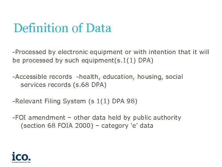 Definition of Data -Processed by electronic equipment or with intention that it will be
