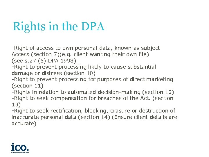 Rights in the DPA -Right of access to own personal data, known as subject