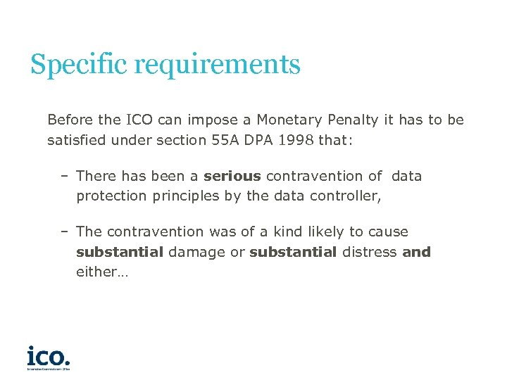 Specific requirements Before the ICO can impose a Monetary Penalty it has to be