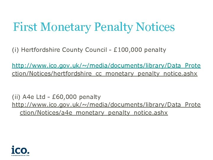First Monetary Penalty Notices (i) Hertfordshire County Council - £ 100, 000 penalty http:
