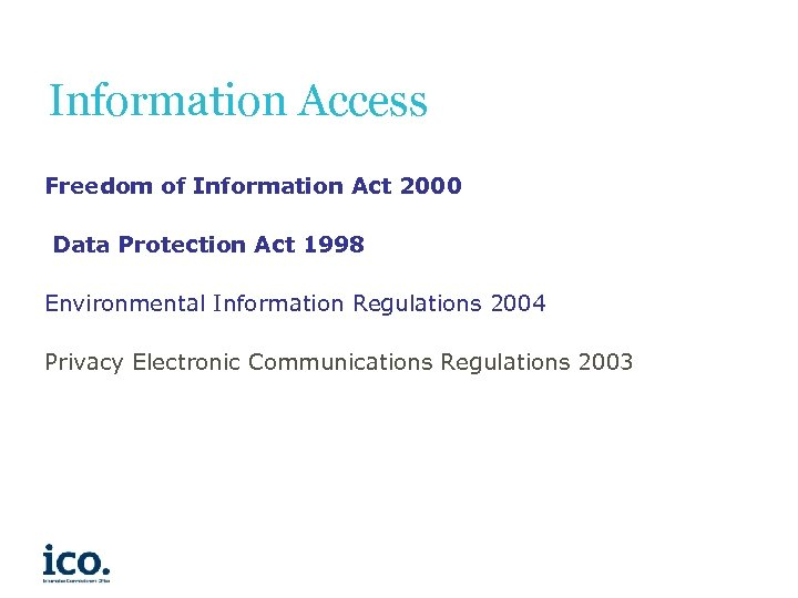 Information Access Freedom of Information Act 2000 Data Protection Act 1998 Environmental Information Regulations