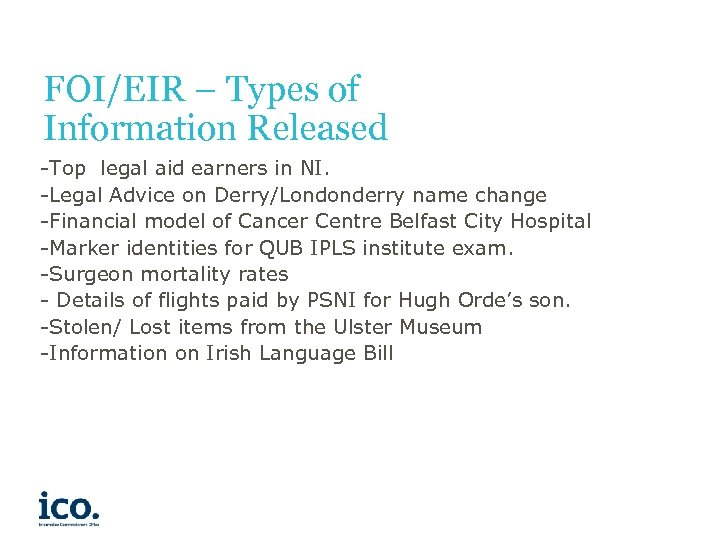 FOI/EIR – Types of Information Released -Top legal aid earners in NI. -Legal Advice