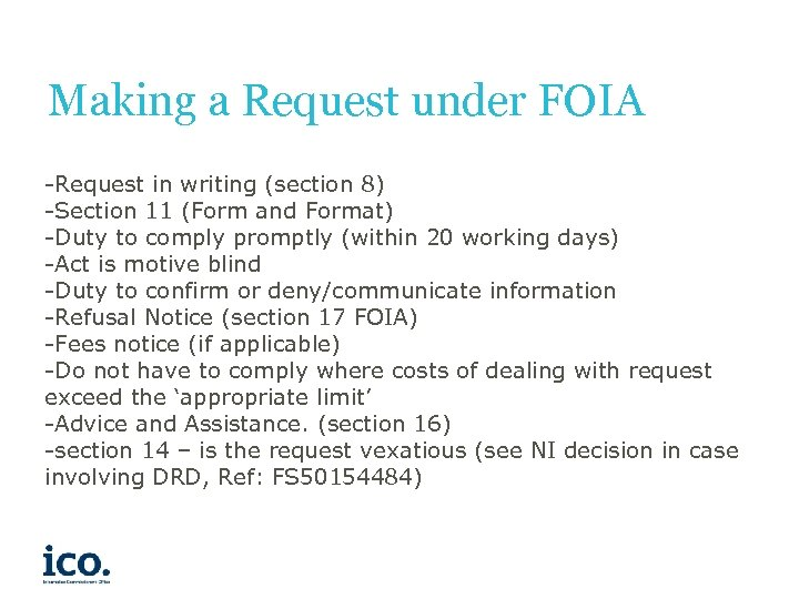 Making a Request under FOIA -Request in writing (section 8) -Section 11 (Form and
