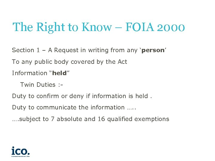 The Right to Know – FOIA 2000 Section 1 – A Request in writing