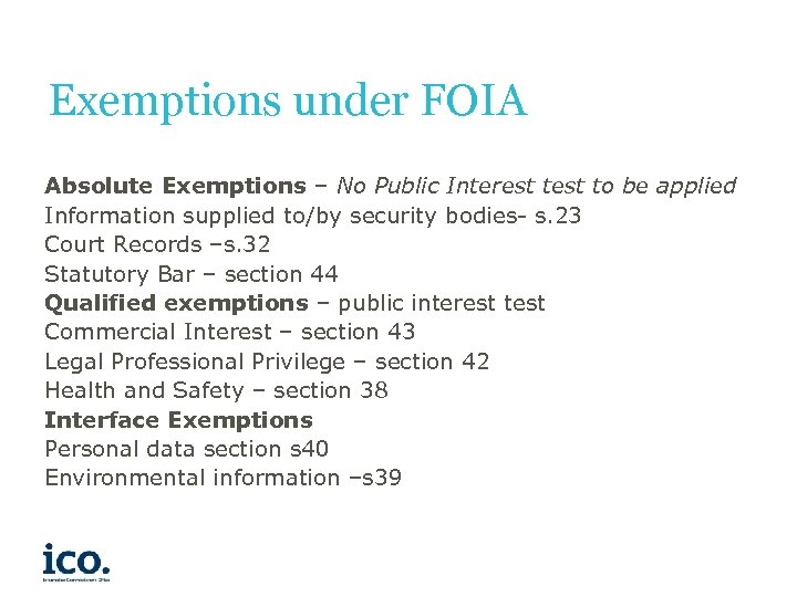 Exemptions under FOIA Absolute Exemptions – No Public Interest to be applied Information supplied