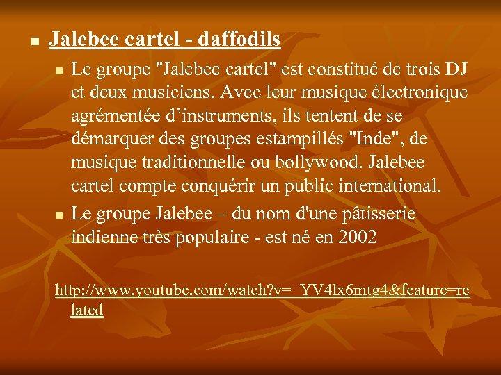 n Jalebee cartel - daffodils n n Le groupe
