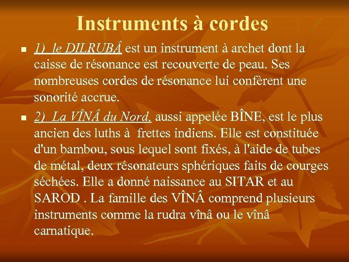 Instruments à cordes n n 1) le DILRUB est un instrument à archet dont