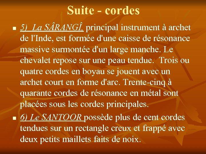 Suite - cordes n n 5) La S RANGÎ, principal instrument à archet de