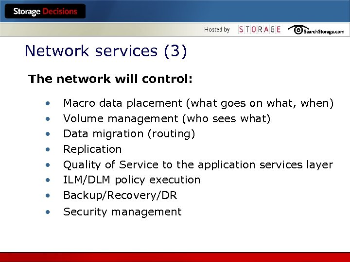 Network services (3) The network will control: • • Macro data placement (what goes