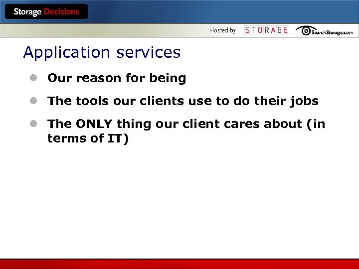 Application services l Our reason for being l The tools our clients use to